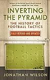 Inverting the Pyramid: The History of Football Tactics