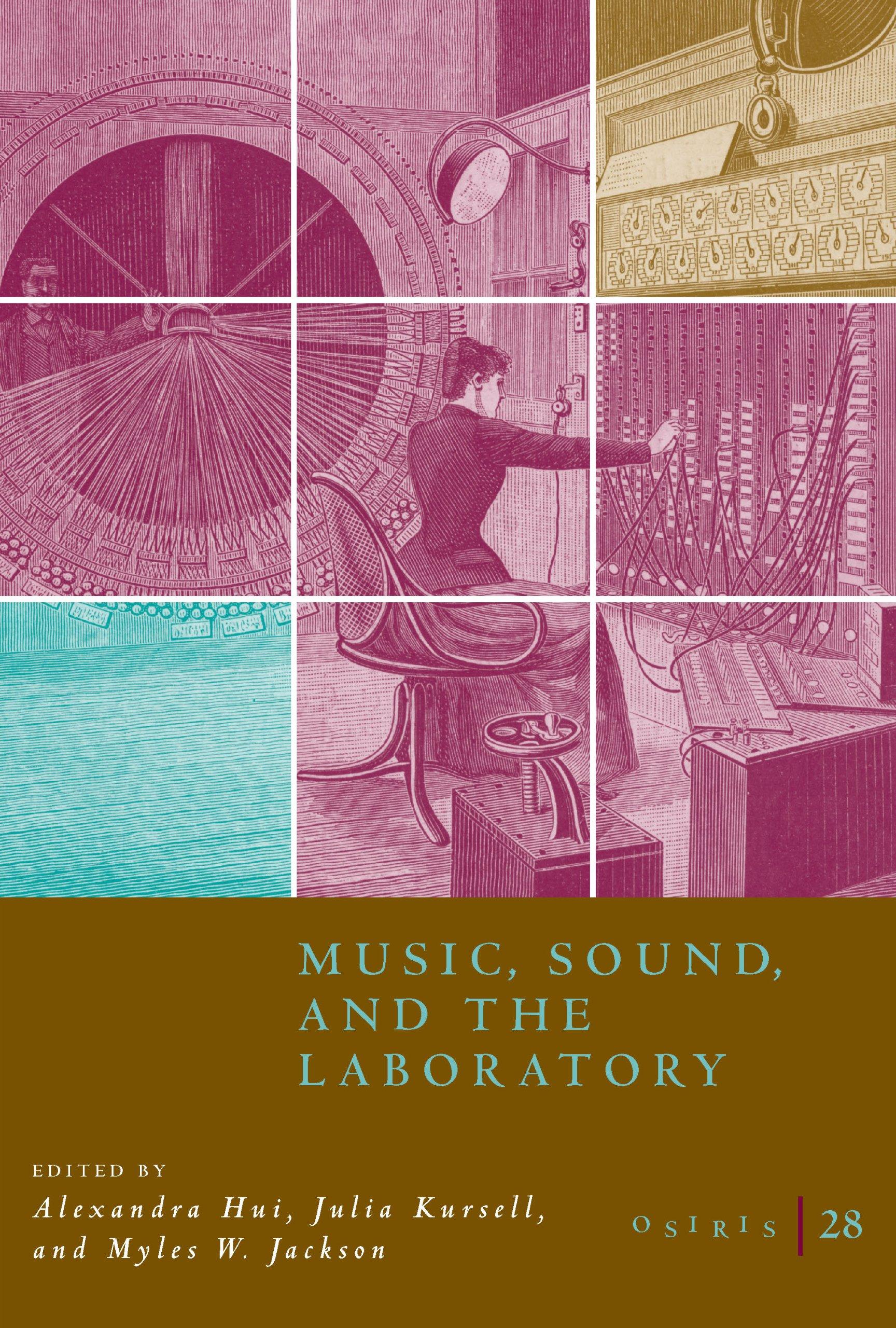 Osiris, Volume 28: Music, Sound, and the Laboratory from 1750-1980 pdf