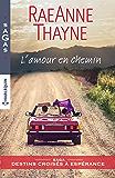 L'amour en chemin : Saga Destins croisés à Espérance