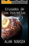 Cruzados de las Estrellas: Volumen 1 (Cruzados de las Estrellas - Compendio) (Spanish Edition)