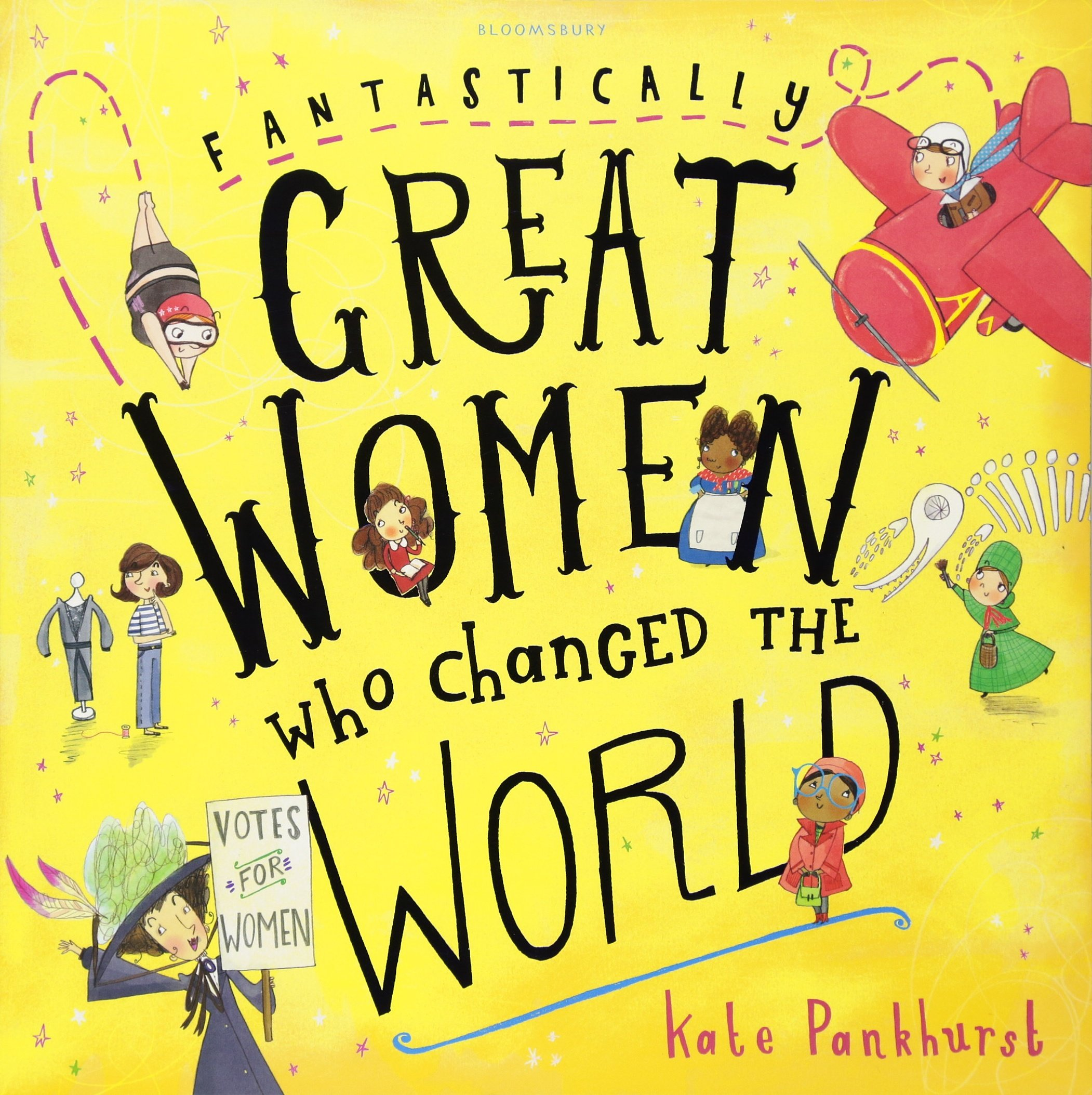 Fantastically Great Women Who Changed The World Kate All Electronic Component Illustration On This Page And Following Pages Pankhurst Books