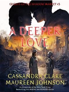 A deeper love by cassandra clare.