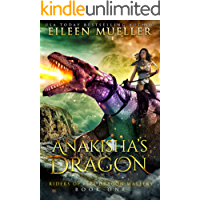 Anakisha's Dragon: Riders of Fire Dragon Masters, Book One - A Dragons' Realm young adult epic fantasy adventure