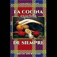 La cocina española de siempre: Más de 300 recetas (Spanish Edition)