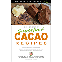 21 Best Superfood Cacao Recipes - Discover Superfoods #1: Nature's Healthy Chocolate. Cacao is raw organic chocolate you can enjoy even on a weight-loss or low cholesterol diet.