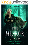 The Mirror Realm (Book Three) (The Lacey Swift Series 3)