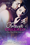 Forever Charmed (Vieux Carré Witch Sister Book 3)