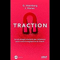 Traction: Le strategie vincenti per ottenere una crescita esplosiva di clienti