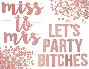 Miss to Mrs, Let's Party Bitches Banner Set. Bachelorette, Engagement or Wedding Party Decorations. 2 Sparkly Banners with Super Fun Diamond Ring and Circle Confetti (Rose Gold)