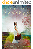 Saying Goodbye, Part Two (Passports and Promises Book 1)