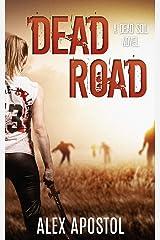 Dead Road: A Zombie Series (Dead Soil Book 2) Kindle Edition