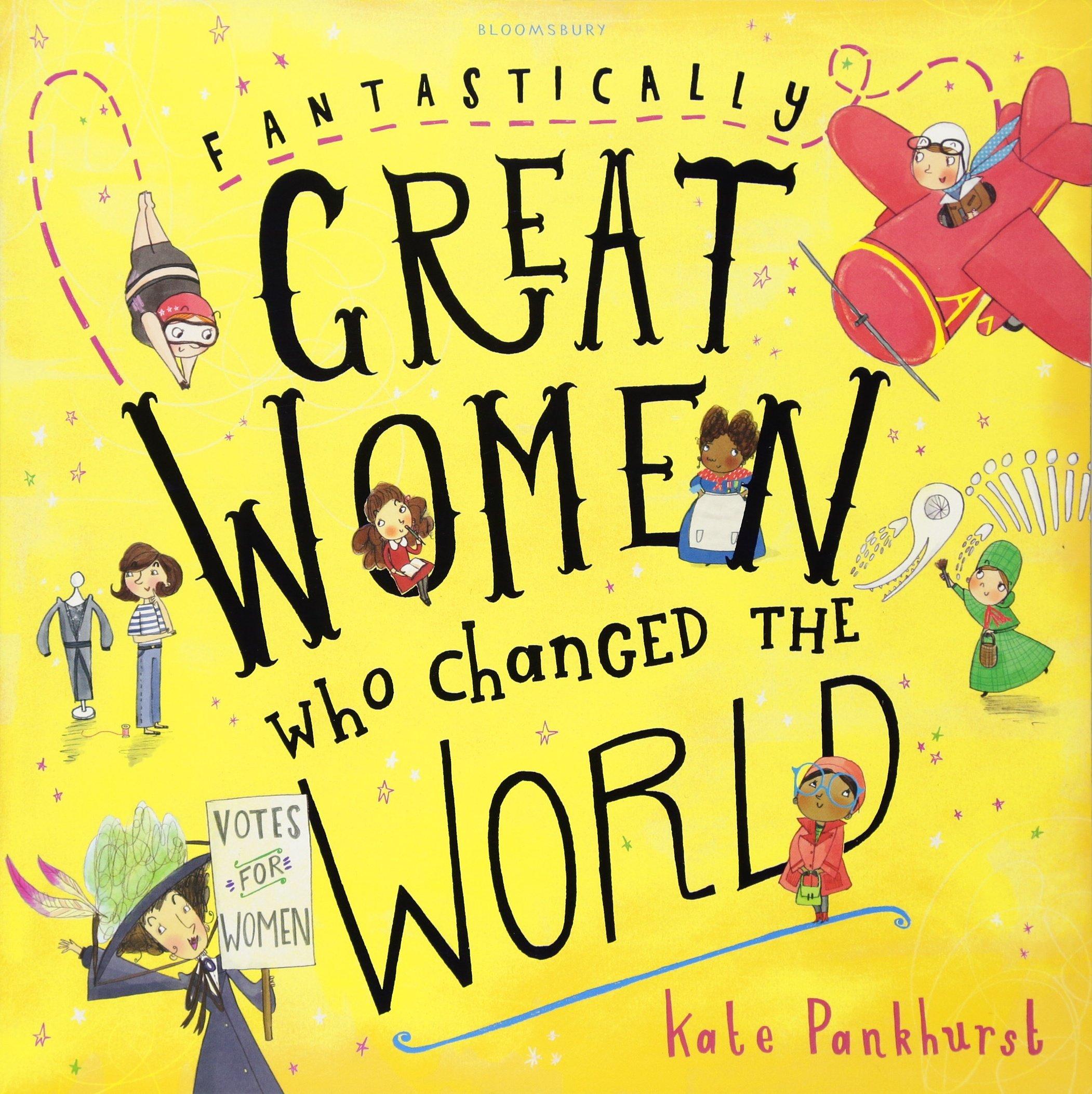 Fantastically Great Women Who Changed The World: 1: Amazon.co.uk: Pankhurst,  Kate: Books