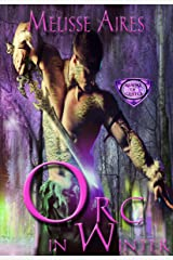 Orc In Winter (Realms of Glister Book 1) Kindle Edition