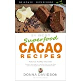 21 Best Superfood Cacao Recipes - Discover Superfoods #1: Nature's Healthy Chocolate. Cacao is raw organic chocolate you can