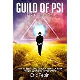Guild of PSI: Psychic Abilities - the Link Between Paranormal and Spiritual Realities