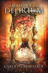 Immortal Delirium: The Immortal Series Book 2 Kindle Edition