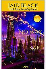 No Way Out: Kari (Trek Mi Q'an Book 11) Kindle Edition