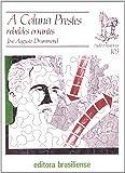 A Coluna Prestes. Rebeldes Errantes - Volume 103. Coleção Tudo É História