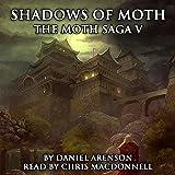 Shadows of Moth: The Moth Saga, Book 5