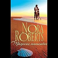 Mágicos momentos (Nora Roberts) (Spanish Edition)