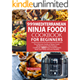999 Mediterranean Ninja Foodi Cookbook for Beginners: The Ultimate Guide of Ninja Foodi Mediterranean Diet Recipes…