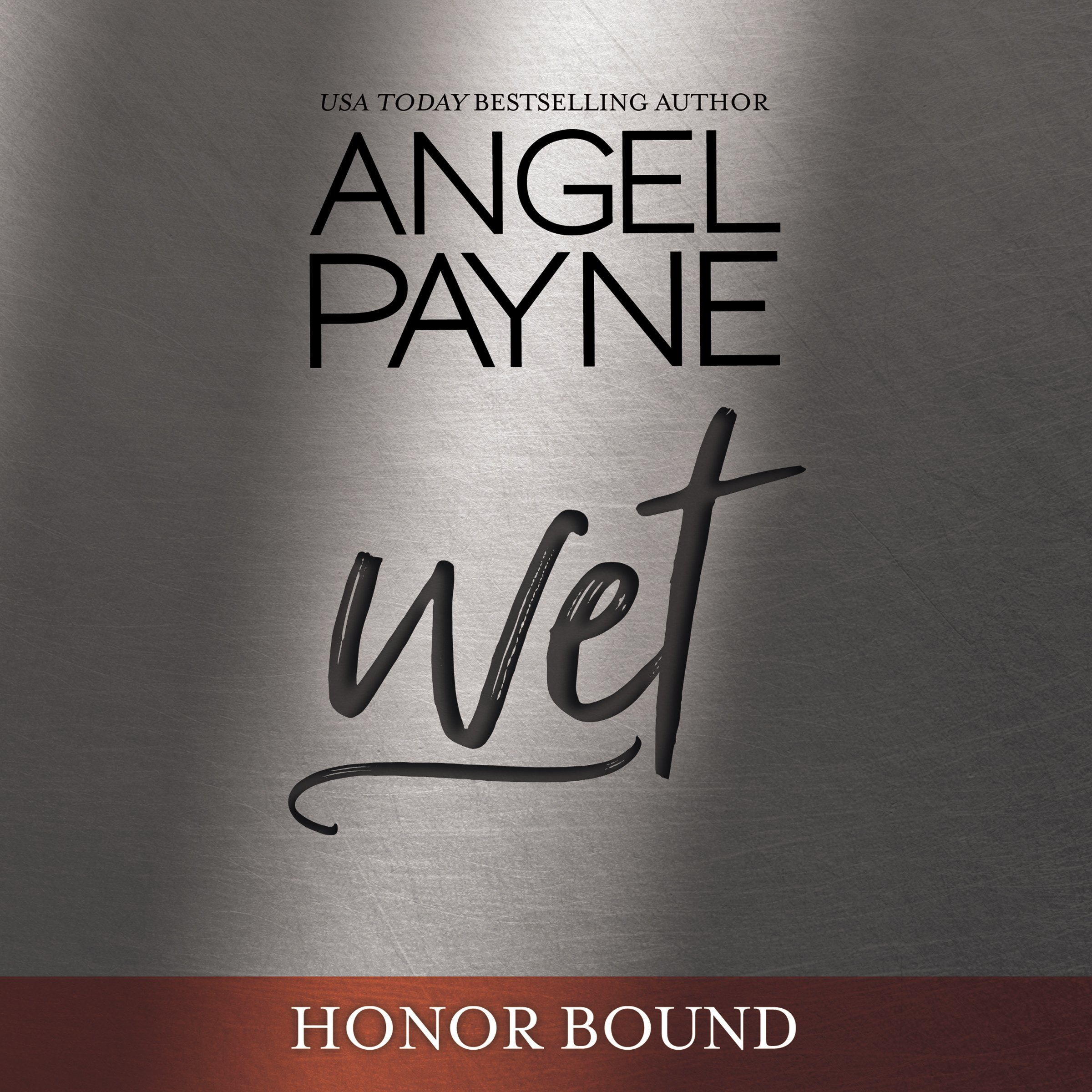 Wet: Honor Bound, Book 5