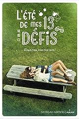 L'été de mes 13 défis (Littérature ado) (French Edition) Kindle Edition