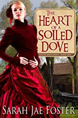 The Heart of a Soiled Dove (Soiled Dove Series Book 1) Kindle Edition