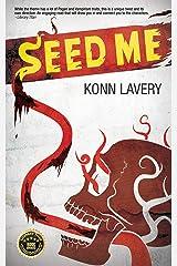 Seed Me Kindle Edition