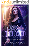 His Beloved: Paranormal Vampire Romance (The Mate Series Book 1)
