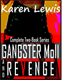 GANGSTER MOLL & REVENGE: Complete Two-Book Series (English Edition)