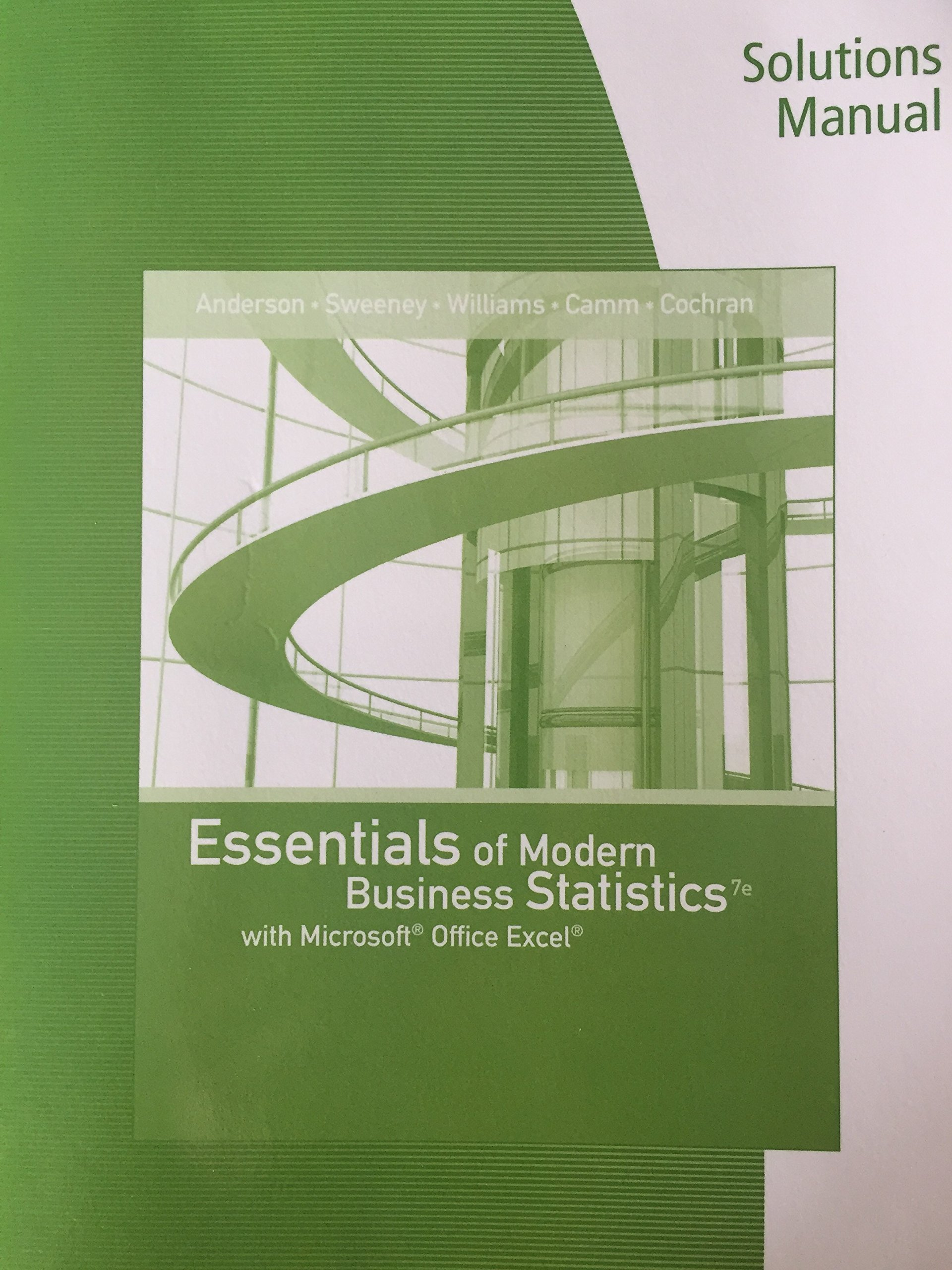 Solutions Manual - Essentials of Modern Business Statistics with Microsoft  Excel 7th edition: Anderson, Sweeney, Williams: 9781337298315: Amazon.com:  Books