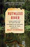 Ruthless River: Love and Survival by Raft on the Amazon's Relentless Madre de Dios (Vintage Departures)