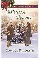 Mistletoe Mommy (Love Inspired Historical) Kindle Edition