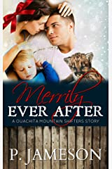 Merrily Ever After: A Ouachita Mountain Holiday Story (Ouachita Mountain Shifters Book 9) Kindle Edition