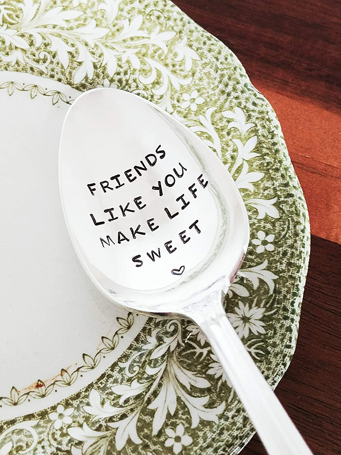 FRIENDS LIKE YOU MAKE LIFE SWEET - Best Friend - Hand Stamped Spoon Gift - Hostess Gift