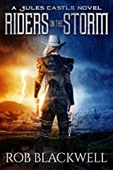 Riders on the Storm: An Urban Fantasy Action Adventure Novel (The Jules Castle Series) Kindle Edition