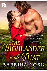 The Highlander Is All That (Untamed Highlanders Book 4) Kindle Edition