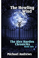 The Howling Wind (The Alex Hayden Chronicles Book 2) Kindle Edition