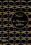 Die Luna-Chroniken 3: Wie Sterne so golden