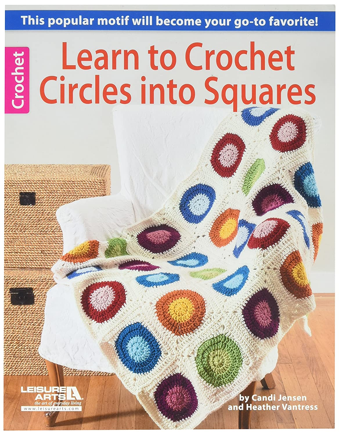 Amazon.com: LEISURE ARTS LA-6082 Learn to Crochet Circles Into Squares  Book: Arts, Crafts & Sewing