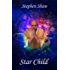 Star Child: Divine Tantra and Magical Shamanism