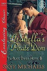 Isabella's Pirate Dom [The Black Dahlia Hotel 8] (Siren Publishing Everlasting Classic)