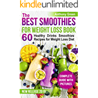 The Best Smoothies for Weight Loss Book: 60 Healthy Drinks Smoothies Recipes for Weight Loss Diet (smoothie weight loss cleanse, how to make a smoothie, ... smoothie ingredients) (English Edition)