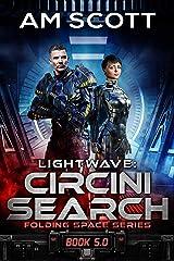 Lightwave: Circini Search (Folding Space Book 5) Kindle Edition