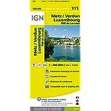 IGN Metz Verdun Luxembourg 1 : 100 000: TOP 100 Tourisme et Découverte / PNR de Lorraine