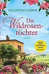 Die Wildrosentöchter: Roman (German Edition) Kindle Edition