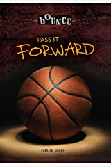 Pass It Forward (Bounce) Paperback