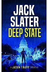 Deep State (Jason Trapp Book 1) Kindle Edition