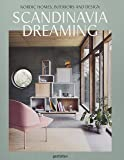Scandinavia Dreaming: Nordic Homes, Interiors and Design: 2